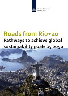 Roads from Rio+20. Pathways to achieve global sustainability goals by 2050. : Synthese