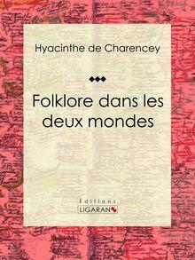 Folklore dans les deux mondes de Hyacinthe de Charencey, Ligaran - fiche descriptive