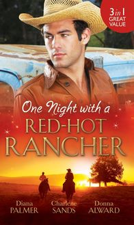 One Night with a Red-Hot Rancher: Tough to Tame / Carrying the Rancher