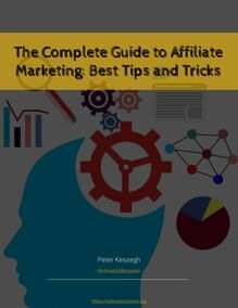 The Complete Guide to Affiliate Marketing: Best Tips and Tricks