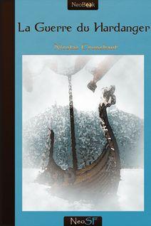 La Guerre du Hardanger - Nicolas Crunchant