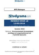 BTSBANQUE2016-Corrigé-Environnement économique, juridique et organisationnel de l
