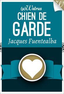 Chien de Garde de Jacques Fuentealba - fiche descriptive