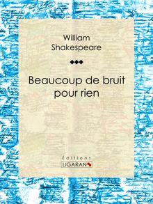 Beaucoup de bruit pour rien de Ligaran, William Shakespeare - fiche descriptive