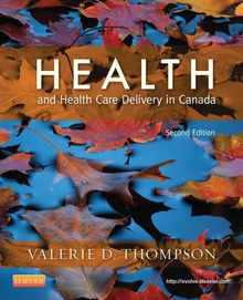Health and Health Care Delivery in Canada - E-Book