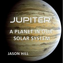 Jupiter: A Planet in our Solar System