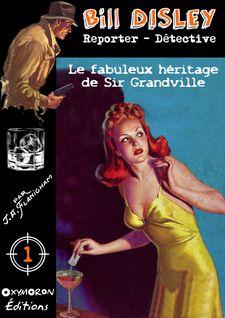 Le fabuleux héritage de Sir Grandville - J.A. Flanigham