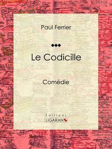 Le Codicille de Ligaran, Paul Ferrier - fiche descriptive