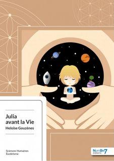 Julia avant la Vie - Heloïse Gouzènes