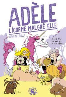 Adèle, licorne malgré elle - Lecture roman jeunesse humour - Dès 8 ans