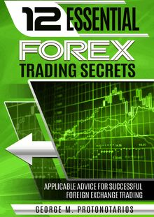 12 Essential Forex Trading Secrets (Foreign Exchange Tutorial)