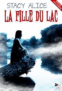 La fille du lac - Stacy Alice