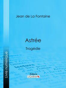 Astrée de Jean de La Fontaine, Ligaran - fiche descriptive