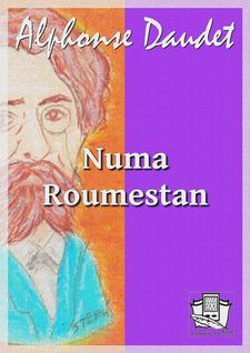 Numa Roumestan - Alphonse Daudet