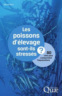 Les poissons d'élevage sont-ils stressés ? de Michel Girin - fiche descriptive
