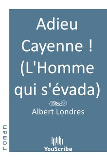 Adieu Cayenne ! (L'Homme qui s'évada)