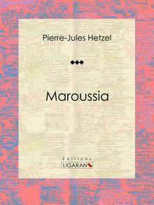 Maroussia de François Pannemaker, Pierre-Jules Hetzel, Théophile Schuler - fiche descriptive