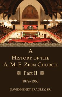 A History of the A. M. E. Zion Church, Part 2