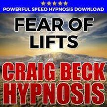 Fear Of Lifts: Hypnosis Downloads