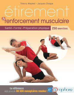 Étirement et renforcement musculaire - Thierry Waymel, Jacques Choque