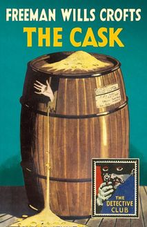 The Cask: A Detective Story Club Classic Crime Novel (The Detective Club)