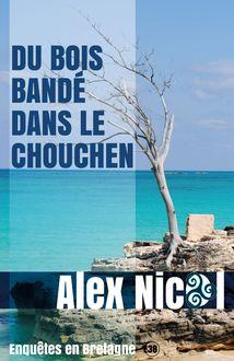 Du bois bandé dans le chouchen de Alex Nicol - fiche descriptive