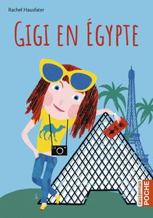 Gigi en Egypte de Rachel Hausfater - fiche descriptive