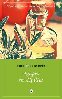 Agapes en Alpilles - Lilou Barrès, Frédéric Barrès