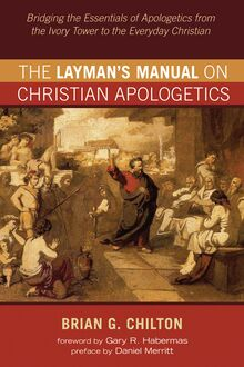 The Layman's Manual on Christian Apologetics