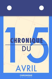 Chronique du 15  avril - Éditions Chronique