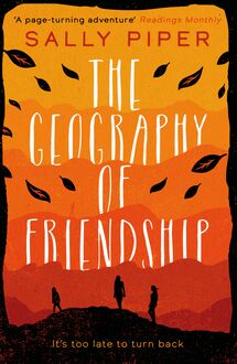 The Geography of Friendship: a relentless and thrilling story of female survival against the odds