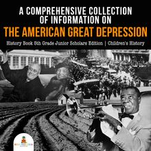 A Comprehensive Collection of Information on the American Great Depression | History Book 5th Grade Junior Scholars Edition | Children