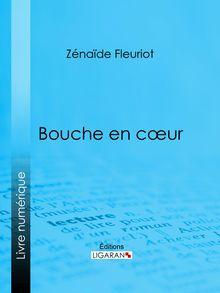 Bouche en cœur de Ligaran, Zénaïde Fleuriot - fiche descriptive