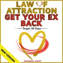 LAW OF ATTRACTION • GET YOUR EX BACK. Target 30 Days. Manifesting Mastery: Love • Wealth • Balance. No Contact Rule: How to Attract a Specific Person. Proven Techniques • Hypnosis • Meditations. NEW VERSION