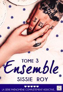Ensemble - Tome 3 - Sissie Roy