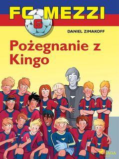 FC Mezzi 6 - Pożegnanie z Kingo - Agnieszk Sivertsen, Daniel Zimakoff