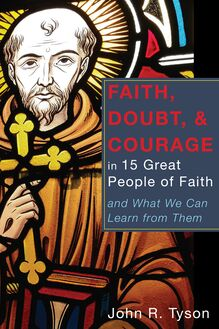 Faith, Doubt, and Courage in 15 Great People of Faith