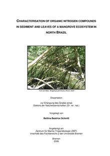 Characterisation of organic nitrogen compounds in sediment and leaves of a mangrove ecosystem in North Brazil [Elektronische Ressource] / vorgelegt von Bettina Beatrice Schmitt