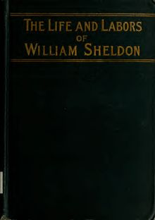 The life and labors of William Sheldon
