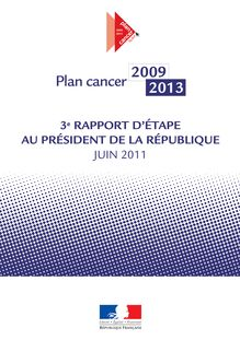 Plan cancer 2009-2013 : 3e rapport d