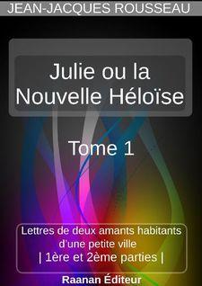 Julie ou la Nouvelle Héloïse 1 - Jean-Jacques Rousseau