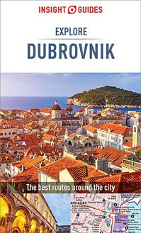 Insight Guides Explore Dubrovnik (Travel Guide eBook)
