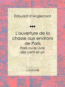 L'ouverture de la chasse aux environs de Paris de Ligaran, Édouard d'Anglemont - fiche descriptive