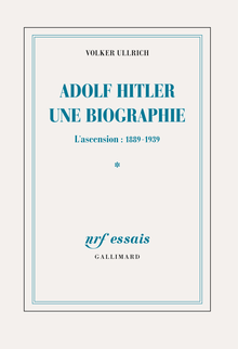 Adolf Hitler, une biographie (Tome 1). L