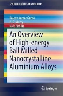 An Overview of High-energy Ball Milled Nanocrystalline Aluminum Alloys