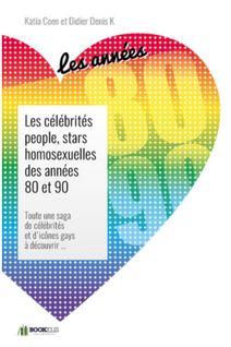 LES CÉLÉBRITÉS PEOPLE, STARS  HOMOSEXUELLES DES ANNÉES 80 ET 90. - Katia Coen