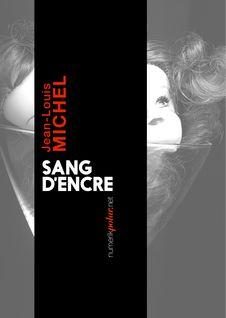 Sang d'encre de Jean-Louis Michel - fiche descriptive