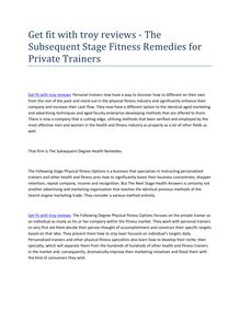Get fit with troy reviews - The Subsequent Stage Fitness Remedies for Private Trainers