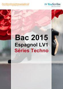 Corrigé Bac 2015 - Espagnol LV1 - Techno