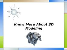 Know More About 3D Modeling